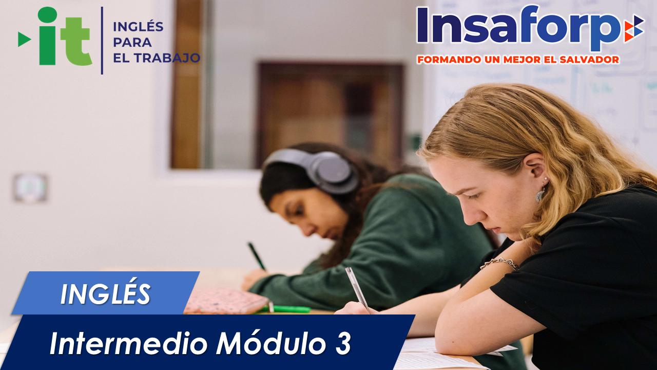 INGLÉS INTERMEDIO MÓDULO 3  - ITR-INO-30